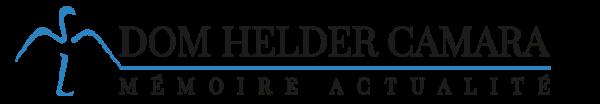 Dom Helder Mémoire et Actualités