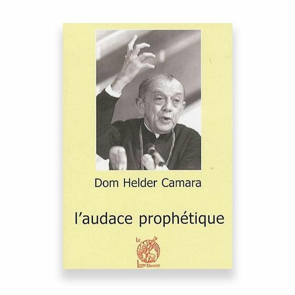 dom helder audace prophetique